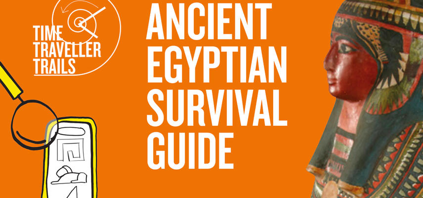 Family Trail - Ancient Egypt Survival Guide